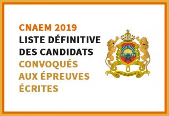 CNAEM 2019 : Liste définitive des candidats retenus à passer les épreuves écrites